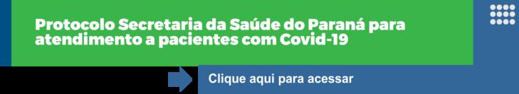 Protocolos Covid 19 SEcretaria de Saúde do Paraná